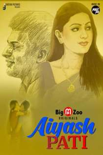 Aiyash Pati (2021) BigMovieZoo Hindi Web Series
