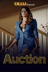Auction (2019) Ullu Originals Hindi Web Series