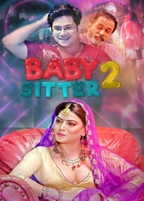 Baby Sitter 2 Part 1 (2021) Complete Hindi Web Series
