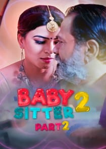 Baby Sitter 2 Part 2 (2021) Complete Hindi Web Series
