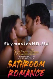 Bathroom Romance (2021) GoldenFans Hindi Short Film
