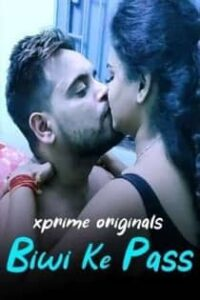 Biwi Ke Pass (2021) XPrime Uncut Hindi Short Film