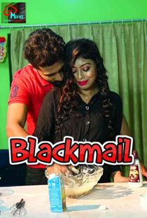 Blackmail (2021) LoveMovies Hindi Web Series