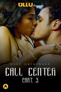 Call Center Part: 3 (2020) Ullu Originals Complete Hindi Web Series