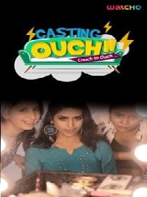 Casting Ouch (2019) Watcho Originals Complete Web Series