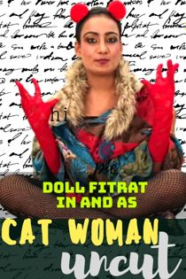 Cat Woman Uncut (2021) HotHit Hindi Short Film