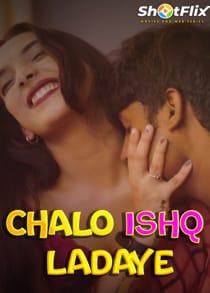 Chalo Ishq Ladaye (2021) Hindi Short Film
