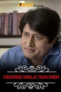 Charmsukh – Degree Wala Teacher (2019) S01 Ullu Original Complete Web Series