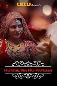 Charmsukh – Humse Na Ho Payega (2019) Ullu Originals Web Series
