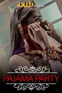 Charmsukh – Pajama Party (2019) S01 Ullu Original Complete Web Series