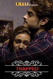 Charmsukh – Trapped (2020) Ullu Originals Web Series