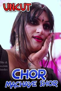 Chor Machaye Shor (2021) Uncut Nuefliks Hindi Web Series