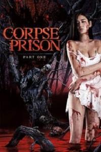 Corpse Prison Part 1 (2017)