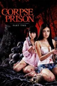 Corpse Prison: Part 2 (2017)