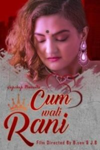 Cum Wali Rani (2021) Gupchup Hindi Web Series