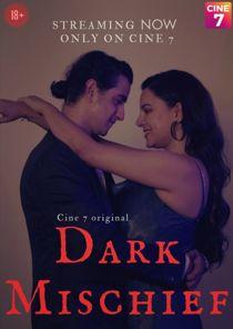 Dark Mischief (2021) Hindi Hot Web Series