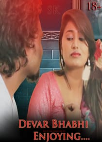 Devar Bhabhi Enjoying (2021) Hindi Short Film