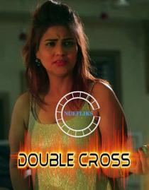 Double Cross (2021) Nuefliks Hindi Short Film