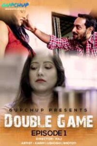 Double Game (2020) Gupchup Web Series