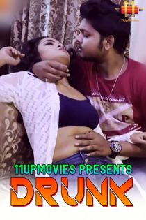 Drunk (2021) 11UpMovies Hindi Short Film