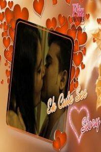Ek Cute See Love Story (2019) S01 Complete Web Series FlizMovies Original
