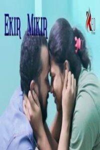 Ekir Mikir (2021) Hindi Short Film