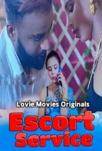Escort Service (2021) LoveMovies Hindi Web Series