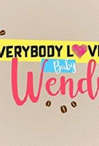 Everybody Loves Baby Wendy (2018)