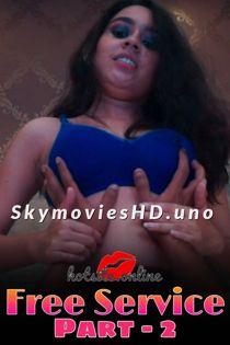 Free Service Part 2 (2021) HotSite Hindi Short Film