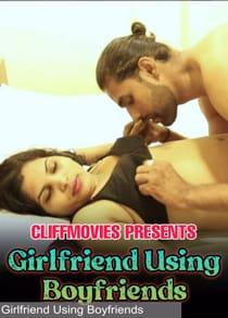 Girlfriend Using Boyfriend (2021) Hindi Short Film