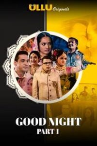 Good Night Part 1 (2021) Ullu Originals Hindi Web Series