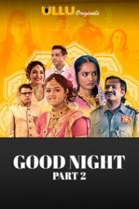 Good Night Part 2 (2021) Ullu Originals Hindi Web Series