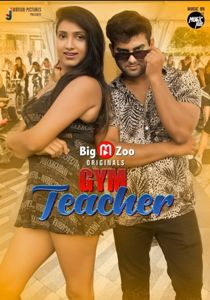 Gym Teacher (2021) BigMovieZoo Hindi Web Series