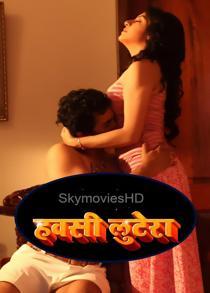 Hawasi Luttera (2021) Hindi Short Film