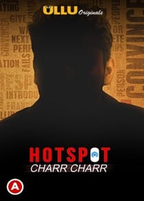 H0tsp0t (Chaarr Chaarr) (2021) Complete Hindi Web Series