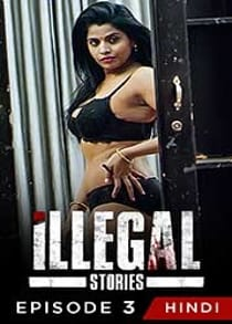 Illegal Stories (2021) Complete Hindi Web Series