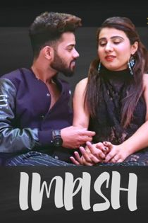 Impish Uncut (2021) HotHit Hindi Short Film