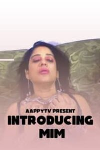 Introducing MIM (2021) AappyTv Hindi Short Film
