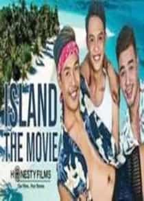 Island: The Movie (2021) Director's Cut Full Pinoy Movie
