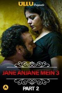 Charmsukh – Jane Anjane Mein 3 (2020) Part 2 Ullu Originals Web Series
