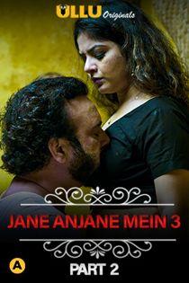 Charmsukh – Jane Anjane Mein 3 (2020) Part 2 Ullu Originals Web Series