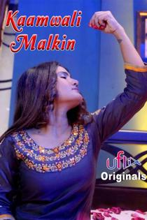 Kaamwali Malkin (2021) Uflix Hindi Web Series