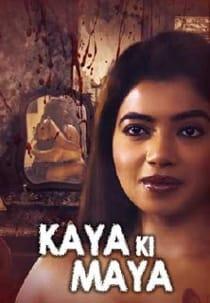 Kaaya Ki Maaya (2021) KindiBox Complete Hindi Web Series