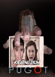 Kagat Ng Dilim: Pugot (2021) Full Pinoy Movie