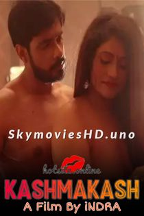 Kasmakash (2021) HotSite Hindi Short Film