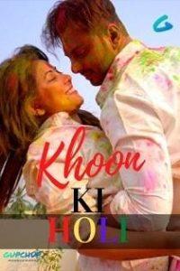 Khoon Ki Holi (2020) Gupchup Complete Web Series