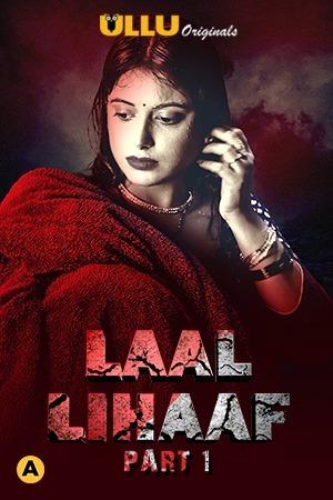 Laal Lihaaf Part 1 (2021) Ullu Originals Complete HindiWeb Series
