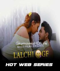 Lalchi Gf (2020) Hindi Web Series