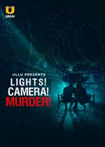 Llghts! Caamera! Murder! (2021) Complete Hindi Web Series