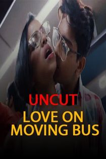 Love on Moving Bus (2021) Nuefliks Uncut Hindi Web Series